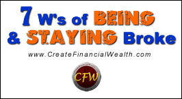 Seven W's of Being and Staying Broke
